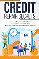 Credit Repair Secrets: Learn how to fix your credit and remove your negative accounts forever. Boost your credit profile with 609 letter templates.