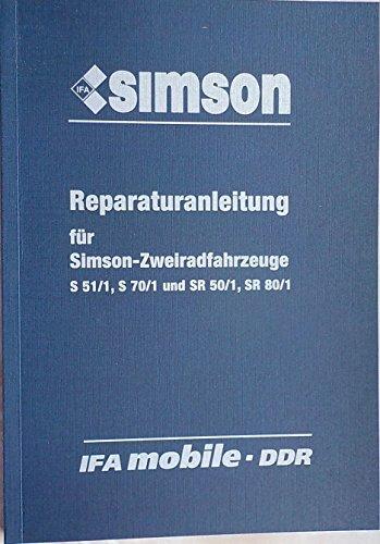 Reparaturanleitung für S51/1, S70/1 und Roller SR50/1, SR80/1 - ohne Schaltpläne