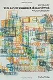 Veza Canetti zwischen Leben und Werk: Netzwerk-Biografie