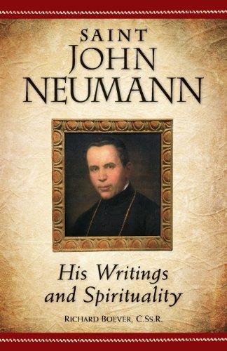 Saint John Neumann : His Writings and Spirituality
