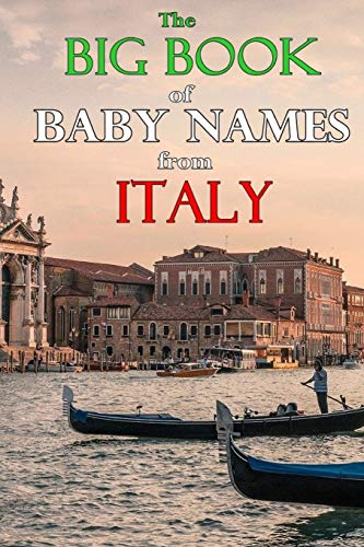 Compare Textbook Prices for The Big Book of Baby Names from Italy: 1200+ Italian Names for Boys and Girls  ISBN 9798728499015 by Ricci, Elda