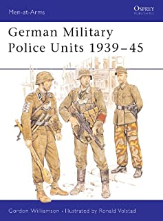 German Military Police Units 1939–45 (Men-at-Arms Book 213)