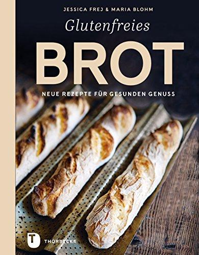 Glutenfreies Brot: Neue Rezepte für gesunden Genuss