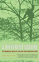 A Different Nature: The Paradoxical World of Zoos and Their Uncertain Future by David Hancocks(2002-12-02)