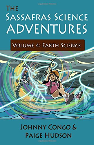 Compare Textbook Prices for The Sassafras Science Adventures 4: Volume 4: Earth Science  ISBN 9781935614432 by Congo, Johnny,Hudson, Paige E