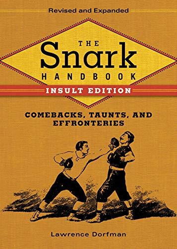The Snark Handbook: Comebacks, Taunts, and Effronteries