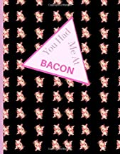 You Had Me At BACON!: Pig Gift For Men: Big black book for men - Great Ice Breaker chat-up line. Softcover lined notebook.