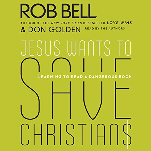 Jesus Wants to Save Christians     A Manifesto for the Church in Exile              Auteur(s):                                                                                                                                 Rob Bell,                                                                                        Don Golden                               Narrateur(s):                                                                                                                                 Rob Bell                      Durée: 3 h et 25 min     2 évaluations     Au global 4,0
