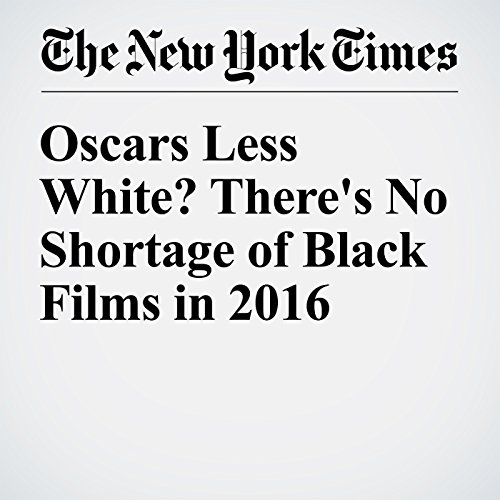 Oscars Less White? There's No Shortage of Black Films in 2016 audiobook cover art