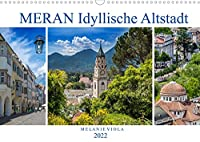 MERAN Idyllische Altstadt (Wandkalender 2022 DIN A3 quer): Kurstadt in einer malerischen Umgebung (Monatskalender, 14 Seiten )