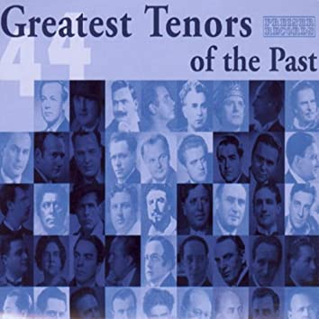 44 Greatest Tenors of the Past