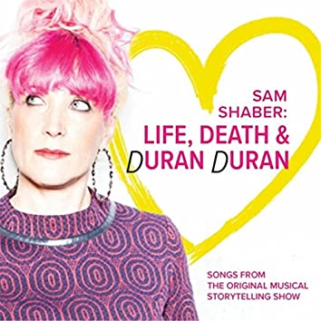 Sam Shaber: Life, Death & Duran Duran