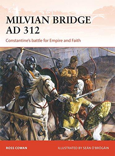 Milvian Bridge AD 312: Constantine's battle for Empire and Faith (Campaign)