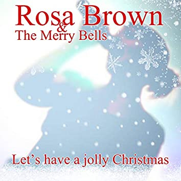 Let's Have a Jolly Christmas (feat. The Merry Bells)