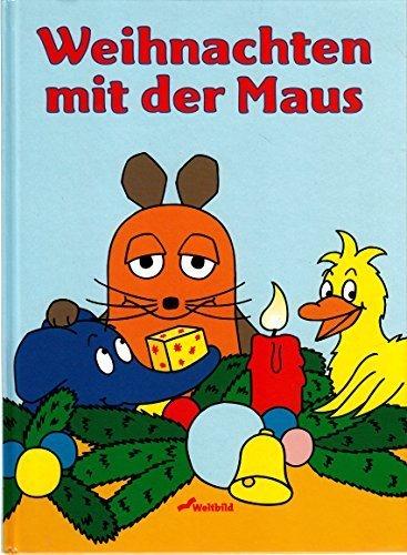 Weihnachten mit der Maus : mit Super-Extra: Bastelbogen, Adventskalender.
