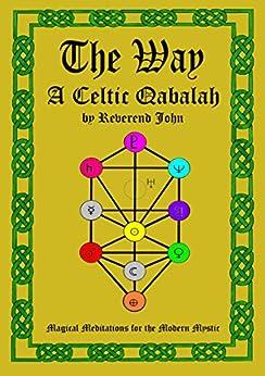 The Way: A Celtic Qabalah by [John LIttlewood]