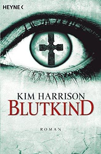 Blutkind: Die Rachel-Morgan-Serie 7 - Roman