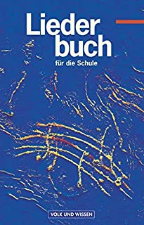 Liederbuch für die Schule, Liederbuch: Schülerbuch (Lieder