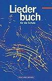 Liederbuch für die Schule, Liederbuch: Schülerbuch (Liederbuch für die Schule - Für das 5. bis 13. Schuljahr: Östliche Bundesländer und Berlin - Bisherige Ausgabe)