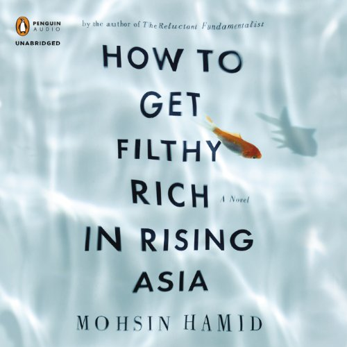 How to Get Filthy Rich in Rising Asia audiobook cover art