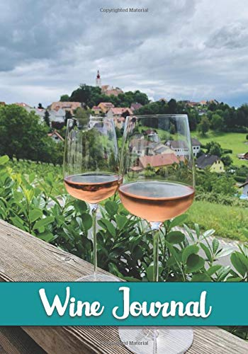 Wine Journal: Record You Wine Journey   Wine Tasting Log   Diary for Wine Lovers (Wine Taster)