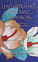 Leah and Rachel, Becoming Matriarchs: Study Notes on Women in the Bible Series