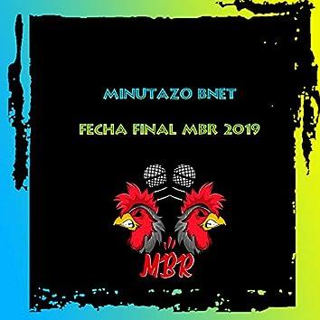 Minutazo Bnet Fecha Final Miraelbuenrap 2019