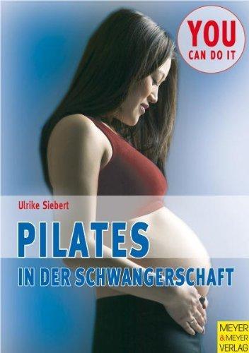 Pilates in der Schwangerschaft von Ulrike Siebert (27. November 2006) Broschiert