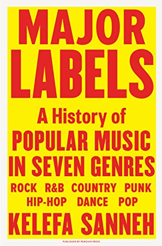 Compare Textbook Prices for Major Labels: A History of Popular Music in Seven Genres  ISBN 9780525559597 by Sanneh, Kelefa