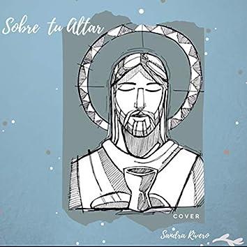 Sobre Tu Altar (Cover)