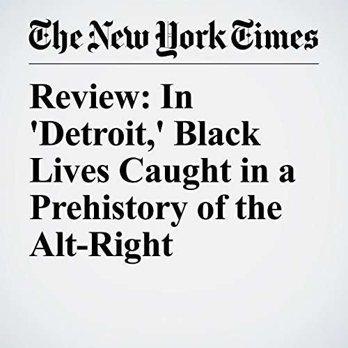 Review: In 'Detroit,' Black Lives Caught in a Prehistory of the Alt-Right audiobook cover art