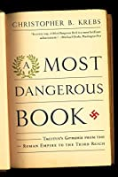 A Most Dangerous Book: Tacitus's Germania from the Roman Empire to the Third Reich by Christopher B. Krebs(2012-08-27)