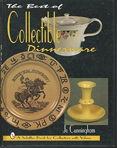 The Best of Collectible Dinnerware: With Values (A Schiffer Book for Collectors With Values)