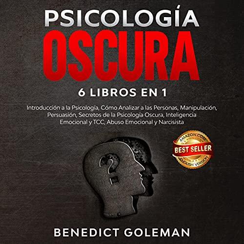 Psicología oscura 6 en 1-dark psychology [Dark Psychology 6 in 1 - Dark Psychology]: Introducción