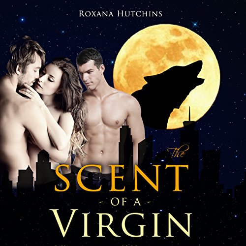 Billionaire Werewolf BBW Menage: The Scent of a Virgin cover art