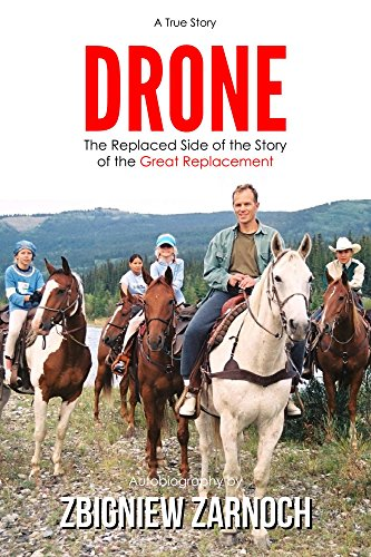 Drone: The Replaced Side of the Story of the Great Replacement (English Edition)