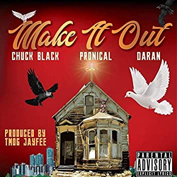 Make It Out (feat. Pronical & DaRan)