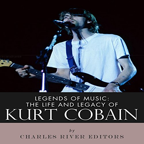 Legends of Music: The Life and Legacy of Kurt Cobain audiobook cover art