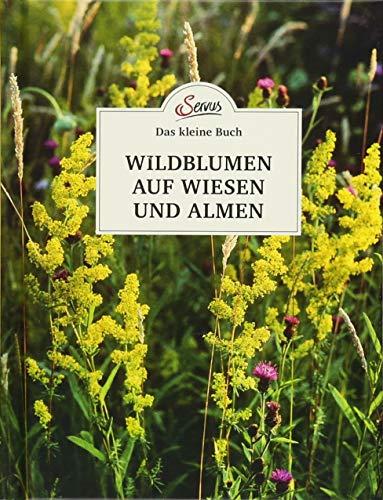 Das kleine Buch: Wildblumen auf Wiesen und Almen