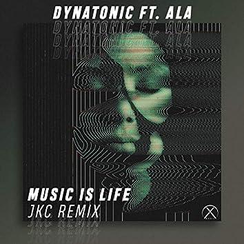 Music Is Life (JKC Remix)