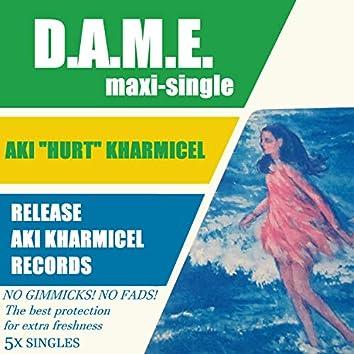 D.A.M.E. Maxi-Singles