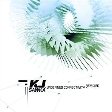 Undefined Connectivity by Kj Sawka