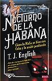 Nocturno de La Habana: Como la mafia se hizo con Cuba y la acabó perdiendo (Sociedad)