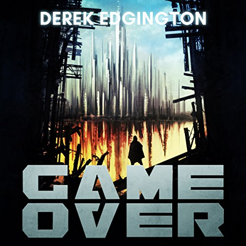Game Over     A Series of Ends, Book 1              By:                                                                                                                                 Derek Edgington                               Narrated by:                                                                                                                                 Dee Drew                      Length: 8 hrs and 57 mins     14 ratings     Overall 2.8