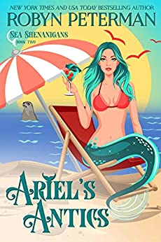 Ariel's Antics: Sea Shenanigans Book Two by [Robyn Peterman]