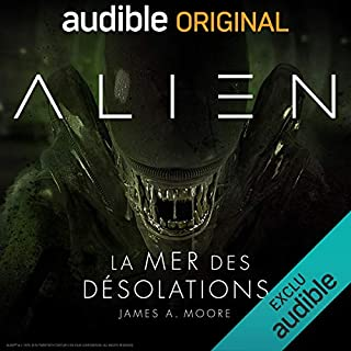 Alien - La mer des désolations. La série complète                   Written by:                                                                                                                                 Dirk Maggs,                                                                                        James A. Moore                               Narrated by:                                                                                                                                 Arnaud Arbessier,                                                                                        Jean-Francois Aupied,                                                                                        Jérémie Bedrune,                   and others                 Length: 5 hrs and 7 mins     14 ratings     Overall 5.0