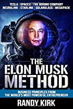 The Elon Musk Method: Business Principles from the World's Most Powerful Entrepreneur