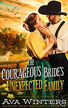 The Courageous Bride's Unexpected Family: A Western Historical Romance Novel by [Ava Winters]