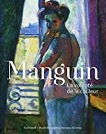 Manguin - La volupté de la couleur de Collectifs