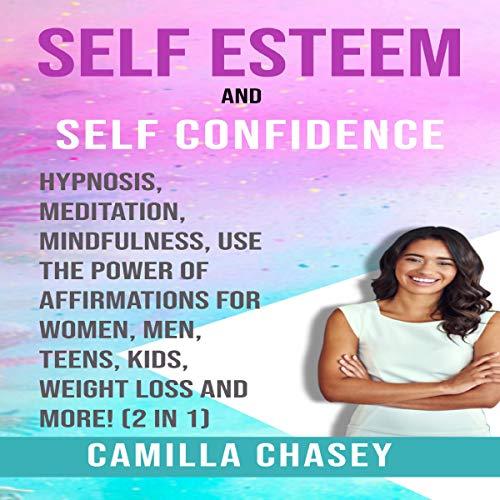 Self Esteem and Self Confidence: 2 in 1 cover art